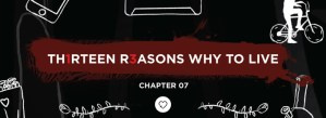 Th1rteen R3asons Why To Live: Chapter 07