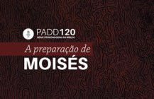 #PADD120: A preparação de Moisés