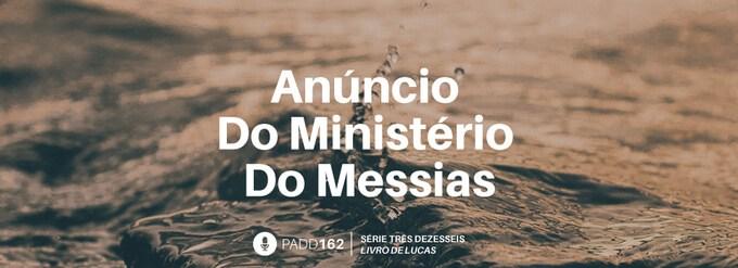 #PADD162: Anúncio Do Ministério Do Messias