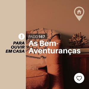 #PADD167: As Bem-Aventuranças
