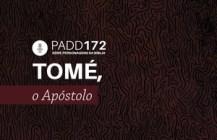 #PADD172: Tomé, O Apóstolo