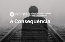 #PADD178: A Consequência