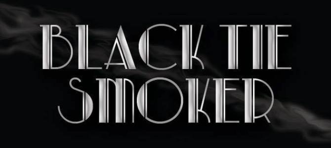 Black Tie Smoker- Tickets now live!