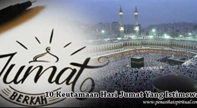 10 Keutamaan Hari Jumat Yang Sangat Istimewa (Muslim Wajib Tahu)