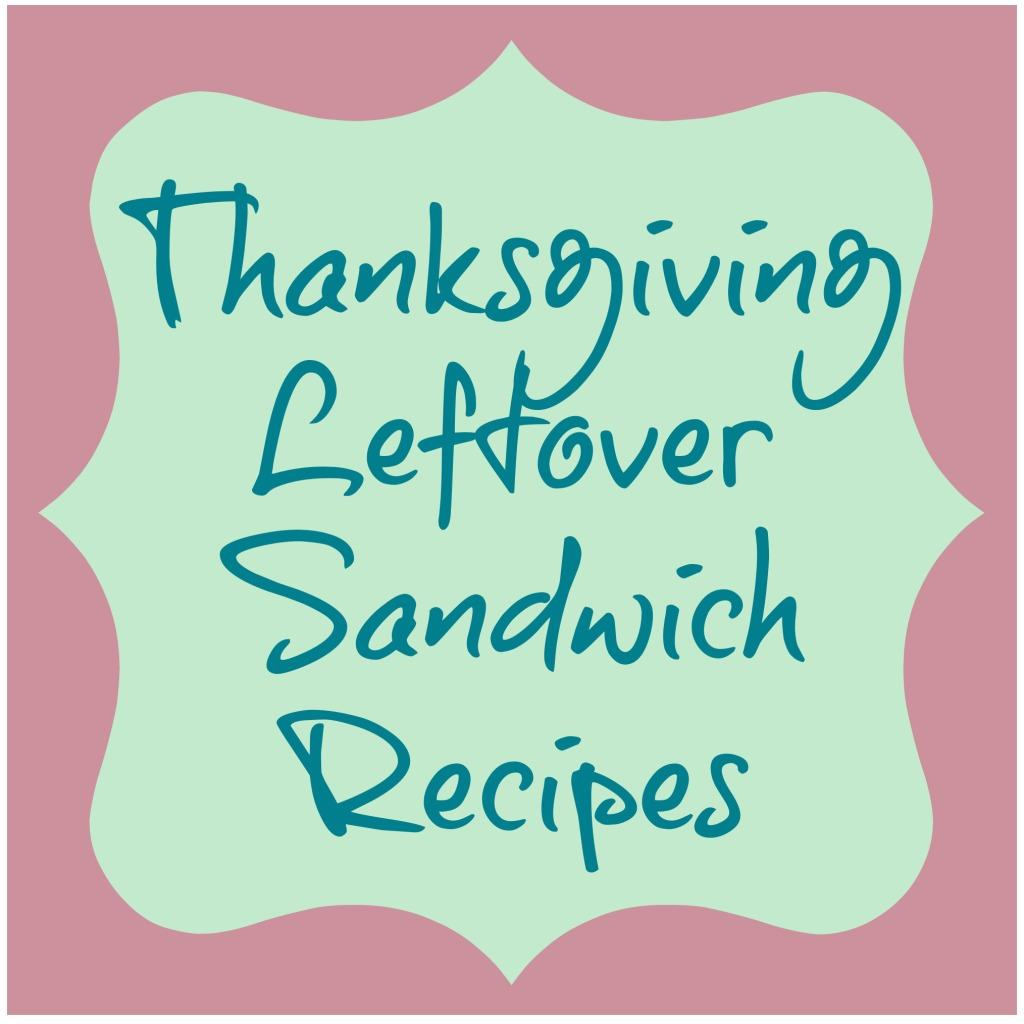 Thanksgiving Leftover Sandwich Recipes