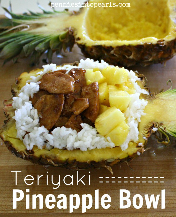Teriyaki Chicken Pineapple Bowl -  penniesintopearls.com -  Yummy pineapple recipes and fun fair food recipe