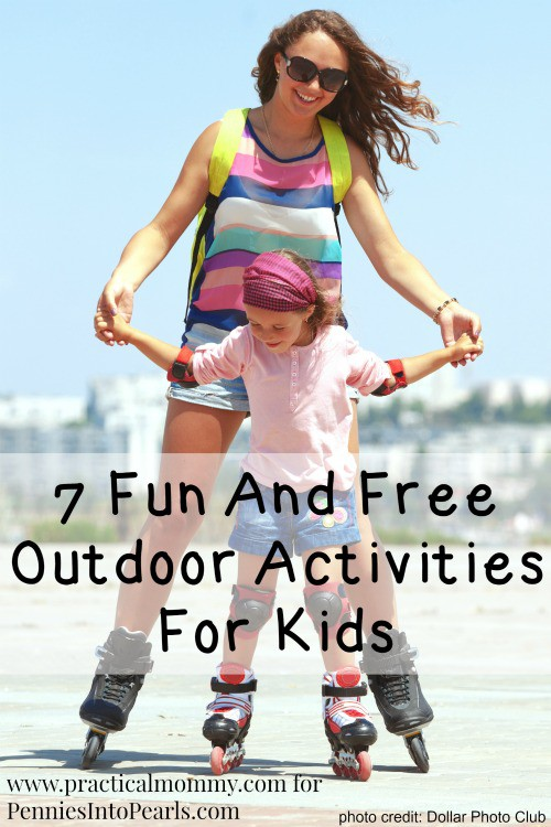 7 Fun and Free Outdoor Activities For Kids - penniesintopearls.com - try out these super fun and free outdoor activities for kids that will keep you within your frugal fabulous budget!