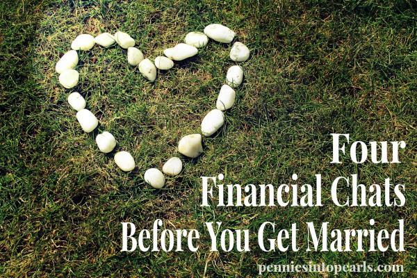 4 Financial Conversations Before You Get Married - penniesintopearls.com - before you get married make sure that you chat over these four financial topics!