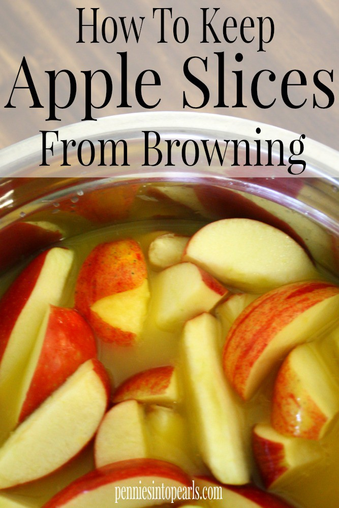 How To Keep Apple Slices From Browning - penniesintopearls.com - Follow these quick steps of prep to keep your apple slices from browning and save money over the store bought pre packaged stuff. You seriously need to see how easy this is!