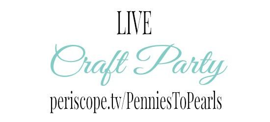 October Live Craft Party - penniesintopearls.com - Follow periscope.tv/penniestopearls for monthly LIVE craft parties and daily frugal fabulous tips.
