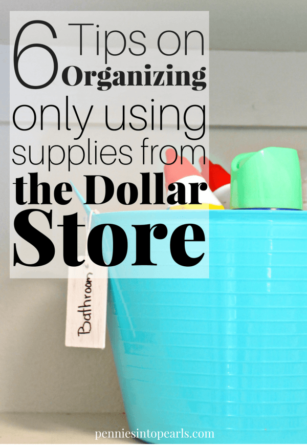 Dollar Store Organization Tips For Any Room In Your House