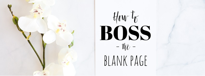 How to boss the blank page - a guide to beating writer's block