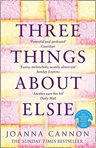Three Things About Elsie - Joanna Cannon. Picture of the book cover.