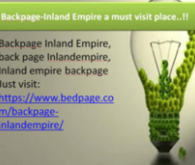 Backpage Inland Empire A Must Visit Place