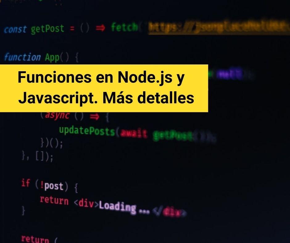 Funciones en Node.js y Javascript. Más detalles