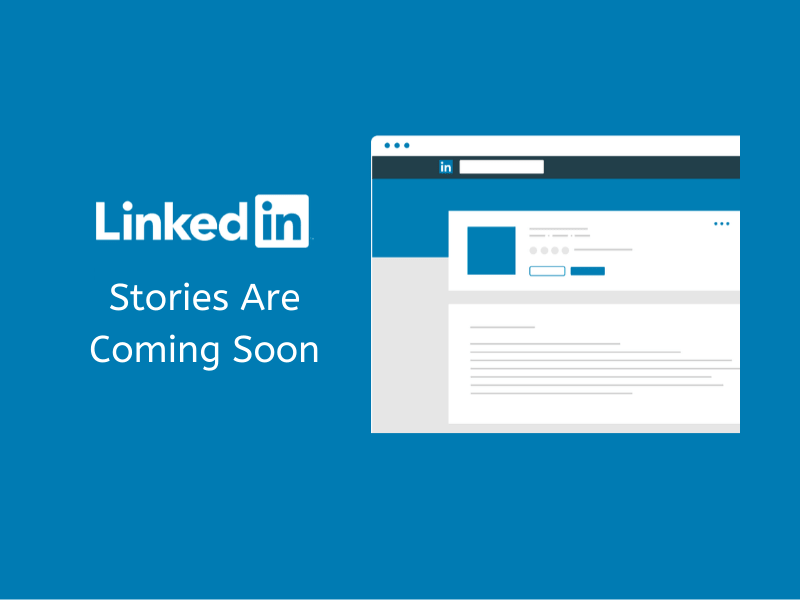 LinkedIn Stories in arrivo: come cambierà il social dei professionisti?
