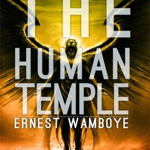 The Human Temple - A novel by Ernest Wamboye