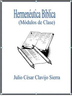 Hermenéutica Bíblica – Módulos de Clase, Por Julio César Clavijo Sierra