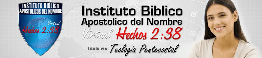 Convocatoria Instituto Bíblico Apostólico del Nombre Virtual Hechos 2:38