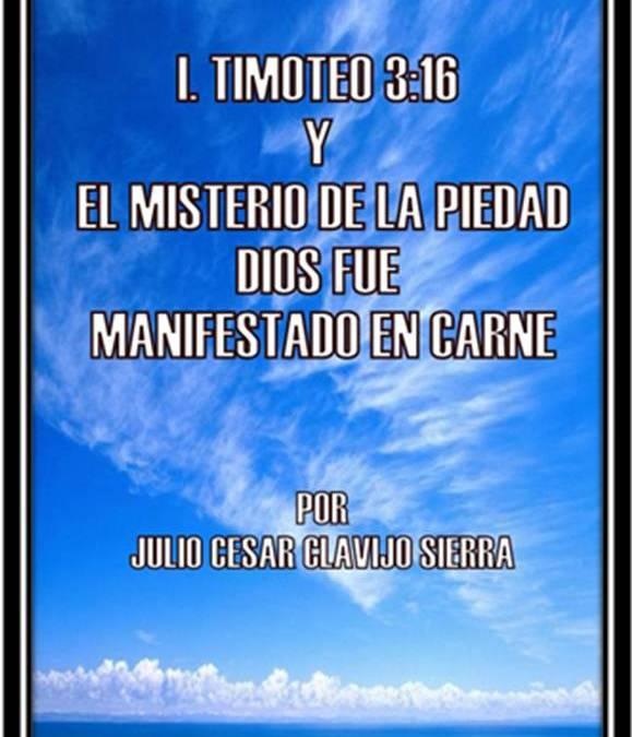 1 Timoteo 3:16 Y El Misterio De La Piedad