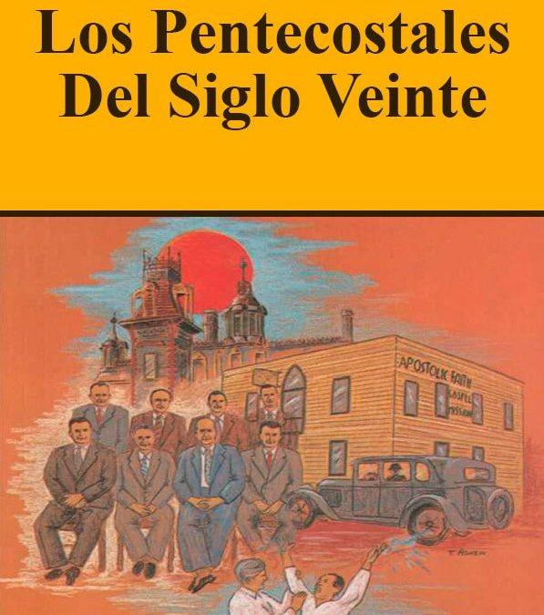 Su Historia: Los Pentecostales del Siglo Veinte