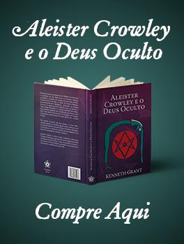 Aleister Crowley e o Deus Oculto - Compre Aqui