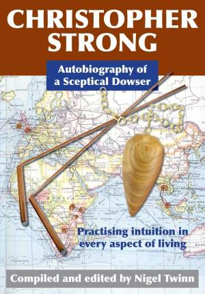 Christopher Strong - Autobiography of a Skeptical Dowser
