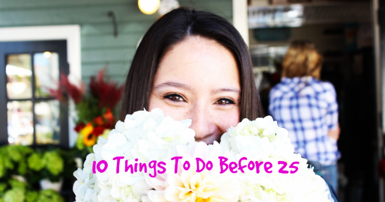 10 Things To Do Before 25