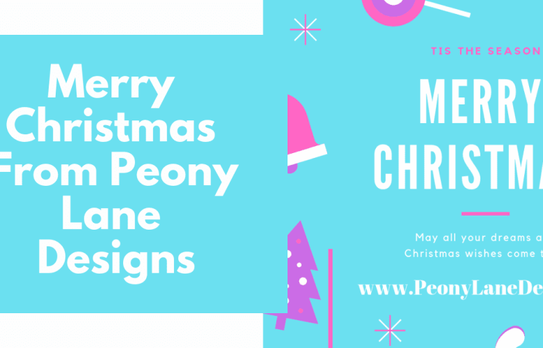 Merry Christmas From Peony Lane Designs