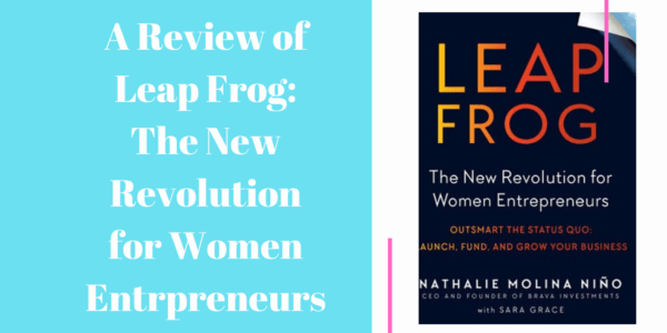 A Review of Leap Frog: The New Revolution For Women Entrepreneurs
