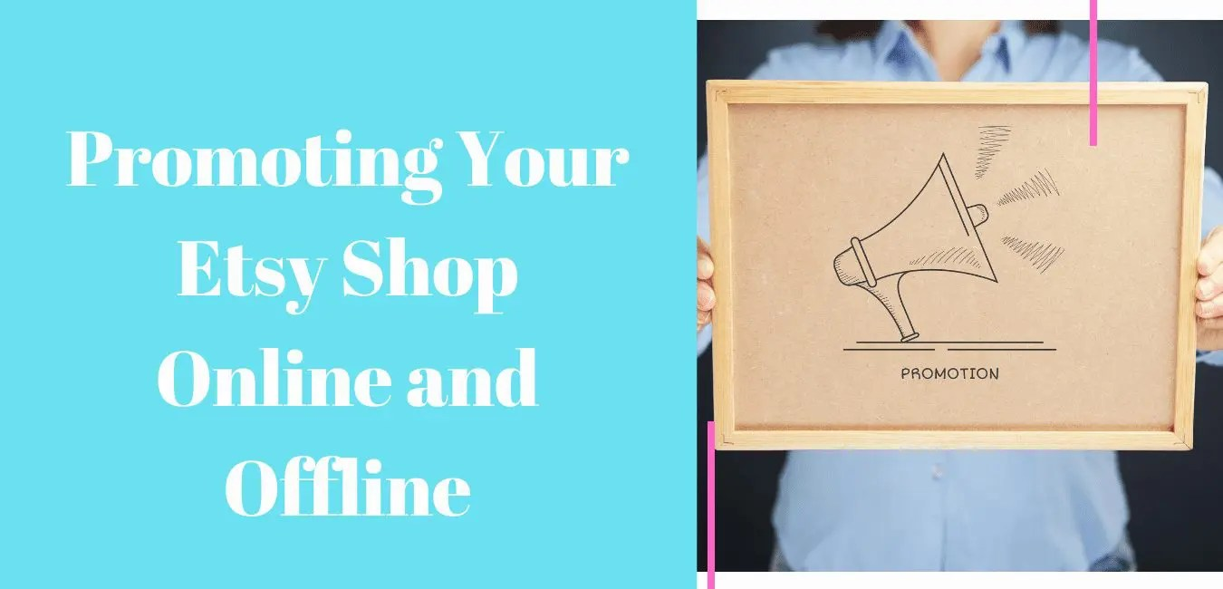 Promoting Your Etsy Shop Online and Offline