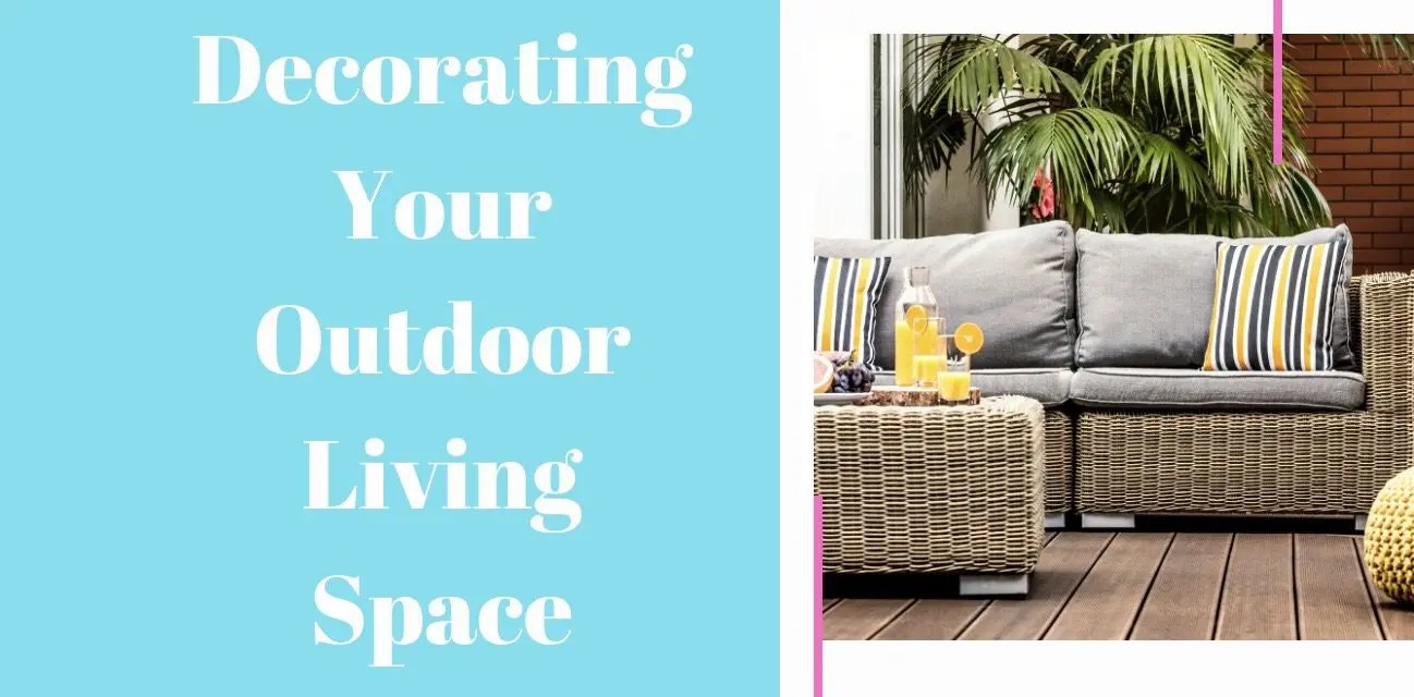 Decorating Your Outdoor Living Space