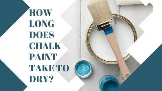 How Long Does Chalk Paint Take to Dry?