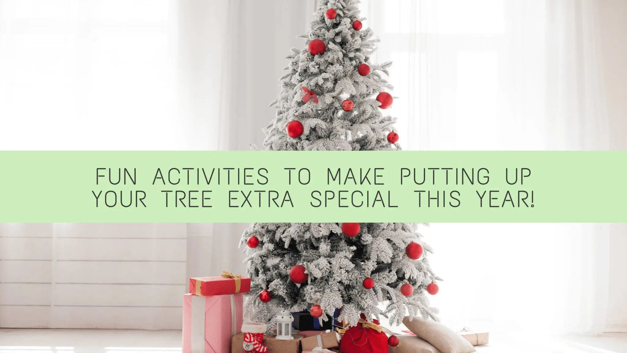 Make Decorating Your Christmas Tree Extra Special This Year!