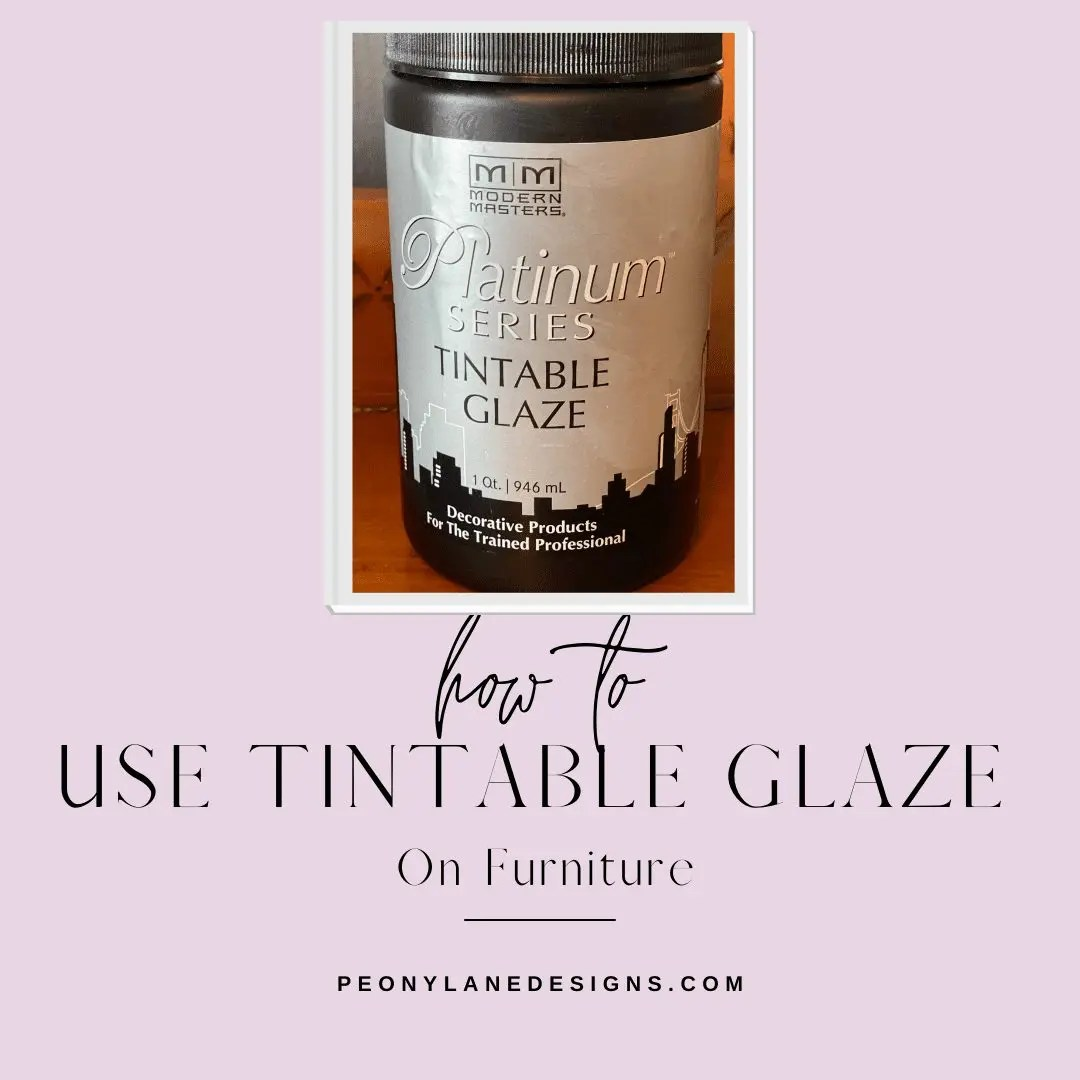 How to Use Tintable Glaze on Furniture