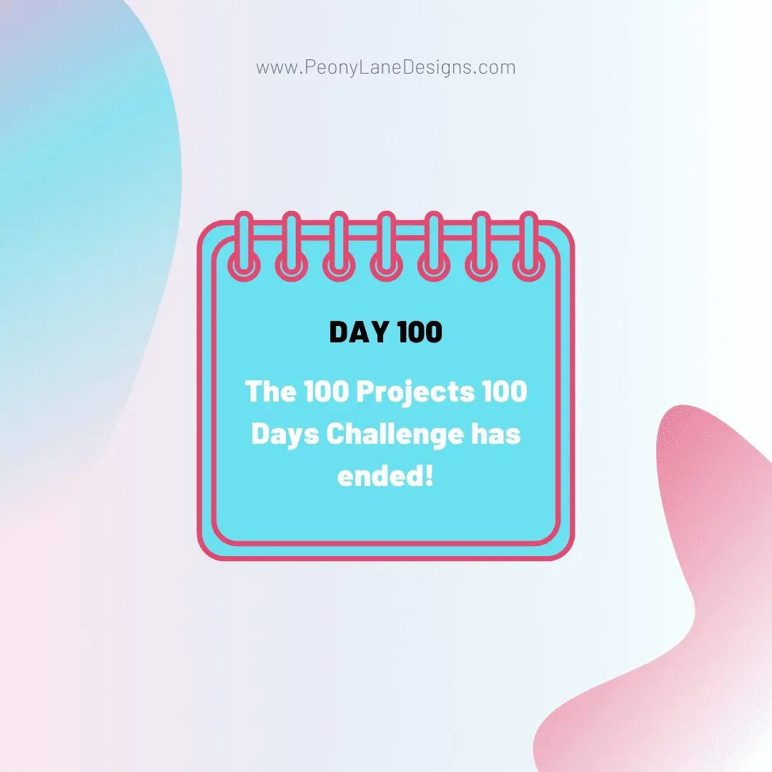 The 100 Projects 100 Days Challenge is Over