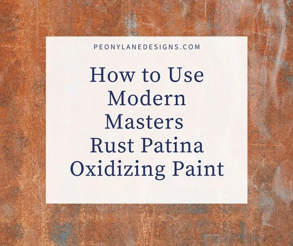 How to Use Modern Masters Rust Patina Oxidizing Paint