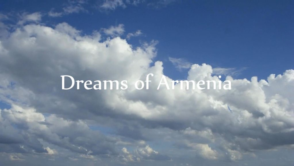 Dreams of Armenia [Video]