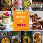 Top 10 Recipes of 2018 - Pepper Delight #pepperdelightblog #recipe #2018 #reciperoundups #top10recipes #popularrecipes #mostviewedrecipes #readerschoice #foodblogging #top10recipes2018