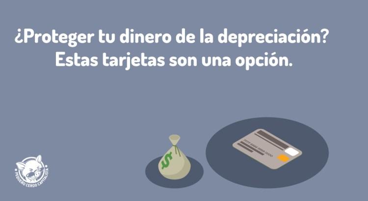 ¿Proteger tu dinero de la depreciación? Estas tarjetas son una opción.