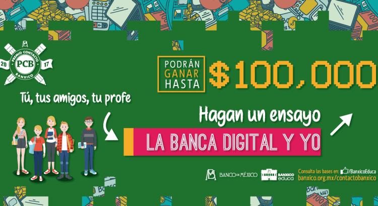 Gana hasta 100,000 pesos con un trabajo sobre banca digital en el Premio Contacto Banxico 2017