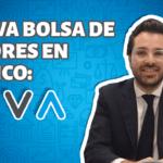 Qué significa que haya una nueva Bolsa de valores en México: BIVA