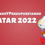 Cuánto necesito ahorrar para el Mundial de Qatar 2022