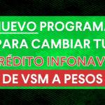 Cambia tu crédito hipotecario de VSM a pesos : el nuevo Programa de Responsabilidad Compartida de Infonavit