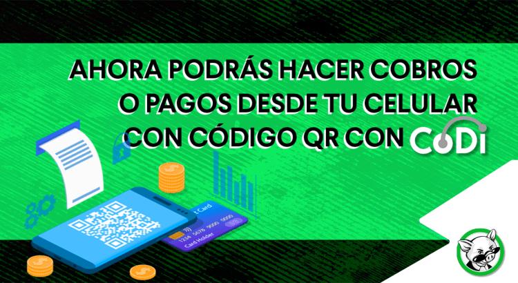 Ahora podrás hacer cobros o pagos desde tu celular con código QR con CoDi