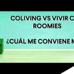 ¿Cómo funciona el Coliving y realmente te ayuda a ahorrar a la hora de irte a vivir solo?