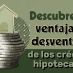 Créditos hipotecarios bancarios y del Infonavit y sus diferencias