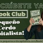 ¡Inscríbete ya al Book Club de Pequeño Cerdo Capitalista!