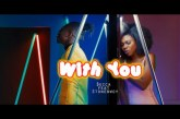 Becca ft Stonebwoy – With You (Official Video)
