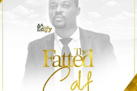 AA Edify – The Fatted Calf (Prod By. O'Tion)